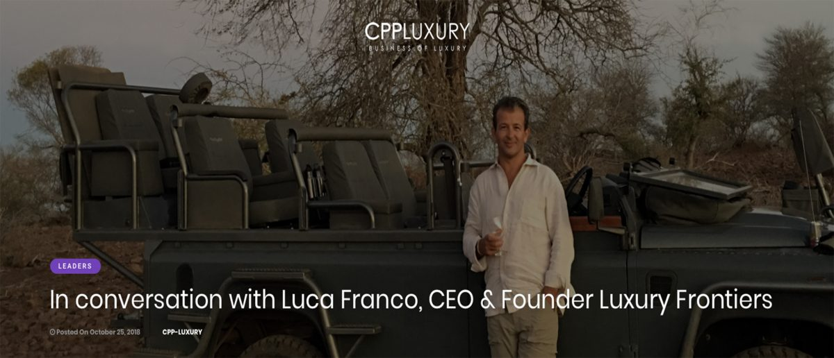 In conversation with Luca Franco, CEO & Founder Luxury Frontiers